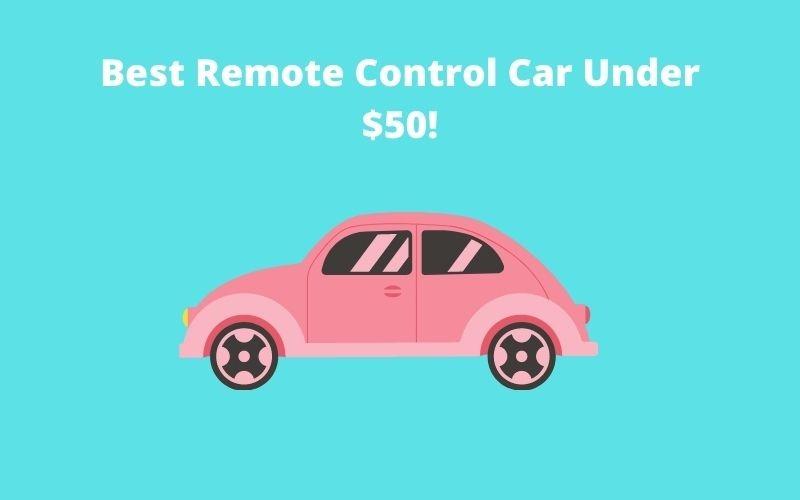 Best Remote Control Car under $50