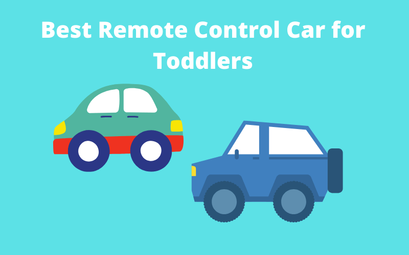 Best Remote Control Car for Toddlers