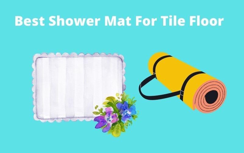 Best Shower Mat For Tile Floor