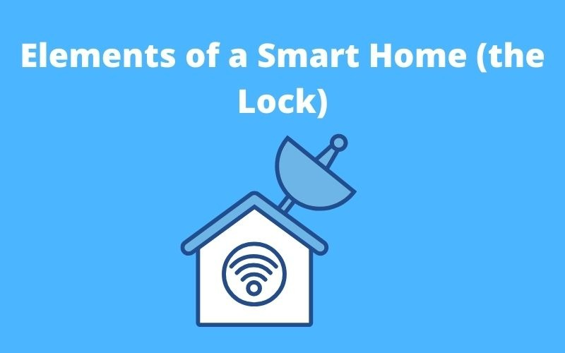 Elements of a Smart Home