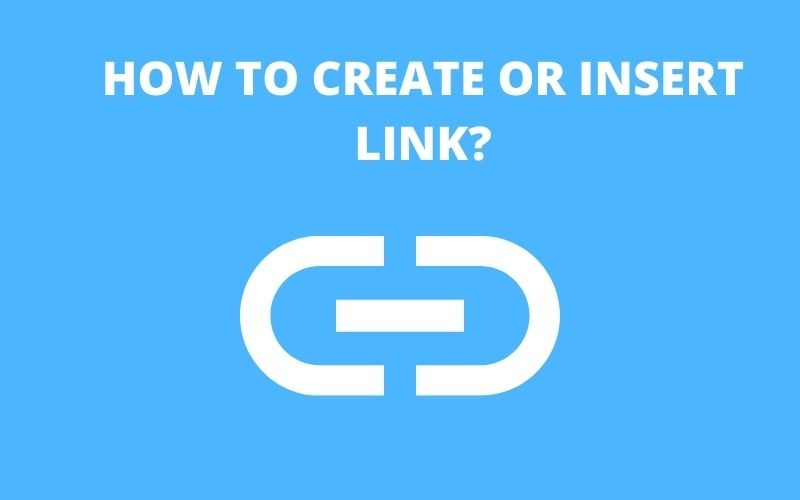 HOW TO CREATE OR INSERT LINK