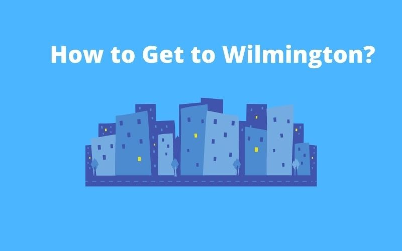 How to get to wilmington