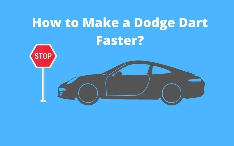 How to make a dodge dart faster