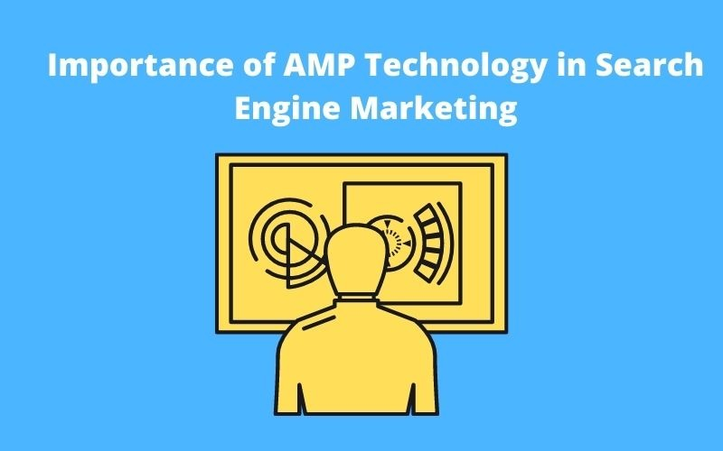Importance of AMP Technology in Search Engine Marketing