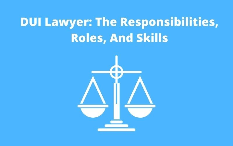 The Responsibilities, Roles, And Skills