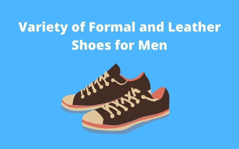 Variety of Formal and Leather Shoes for Men