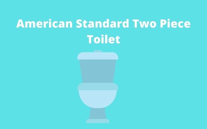 American Standard Two Piece Toilet