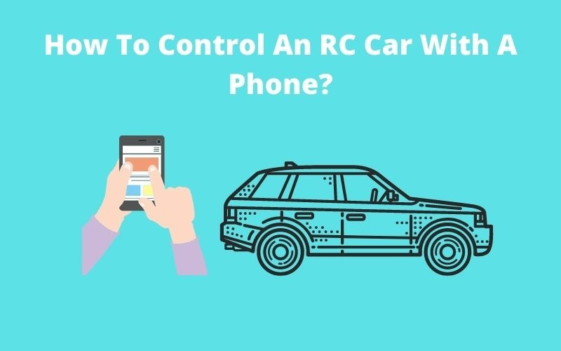 How To Control An Rc Car With A Phone_