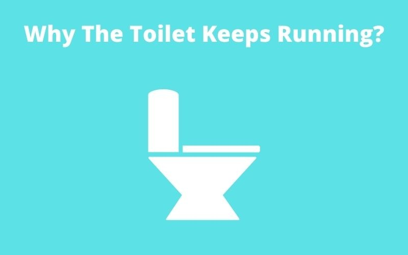 Why The Toilet Keeps Running