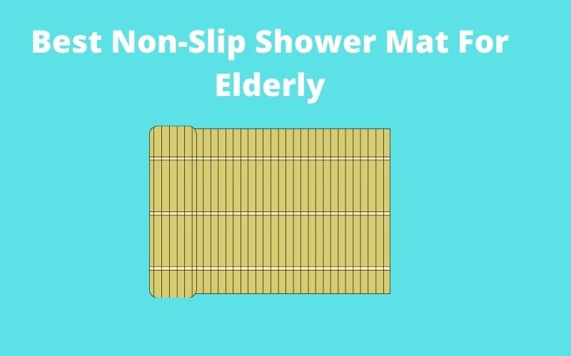 Best Non-Slip Shower Mat For Elderly